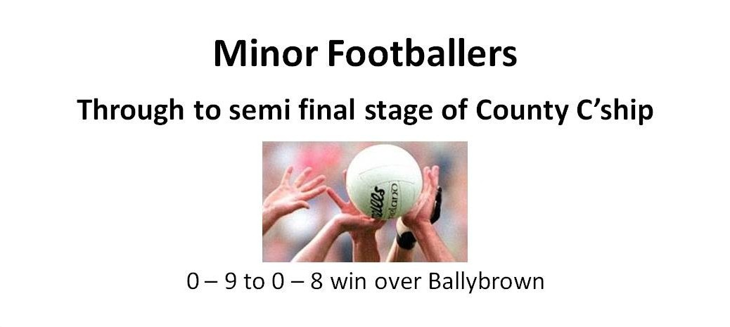 Minor Footballers progress to semi final stage of county cship