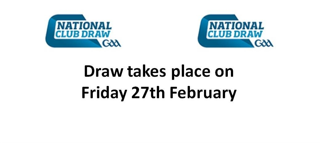 National Club Draw - draw on 27th Feb